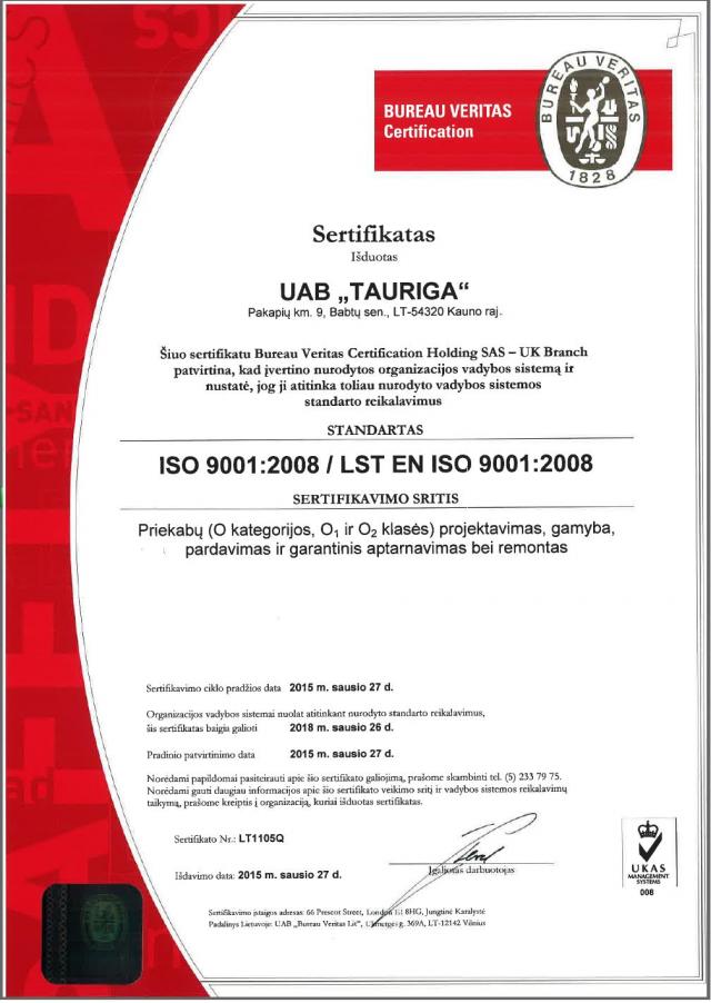 2015m. sausio 27d. įmonei išduotas sertifikatas, pagal kurį nustatyta, jog ji atitinka ISO 9001:2008 / LST EN ISO 9001:2008 stan